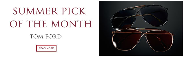 Summer Pick of the Month: Tom Ford